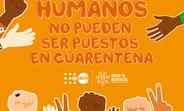 Los derechos humanos no pueden ser pospuestos en cuarentena